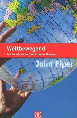 Weltbewegend von Piper,  John