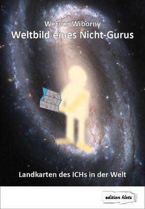 Weltbild eines Nicht-Gurus von Wiborny,  Werner