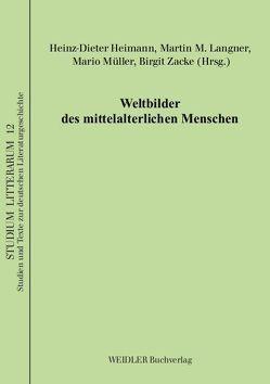 Weltbilder des mittelalterlichen Menschen von Heimann,  Heinz D, Langner,  Martin-M., Müller,  Mario, Zacke,  Birgit