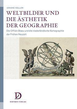 Weltbilder und die Ästhetik der Geographie von Koller,  Ariane
