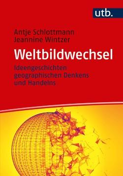 Weltbildwechsel von Schlottmann,  Antje, Wintzer,  Jeannine