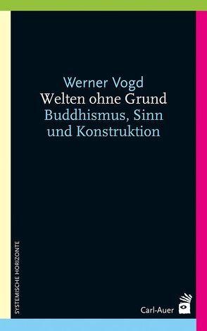 Welten ohne Grund von Vogd,  Werner