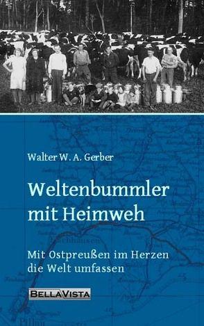 Weltenbummler mit Heimweh von Gerber,  Walter W