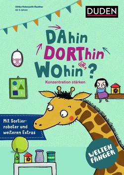 Weltenfänger: Dahin, dorthin, wohin? von Guhr,  Constanze, Holzwarth-Raether,  Ulrike