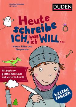 Weltenfänger: Heute schreibe ich, was ich will… von Nowothnig,  Kristina, Wittenburg,  Christiane