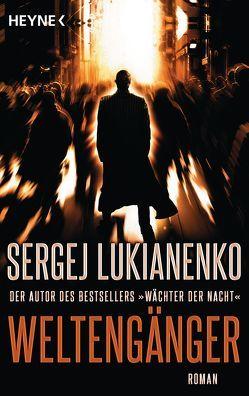 Weltengänger von Lukianenko,  Sergej, Pöhlmann,  Christiane