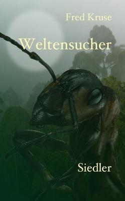Weltensucher – Siedler (Band 2) von Kruse,  Fred