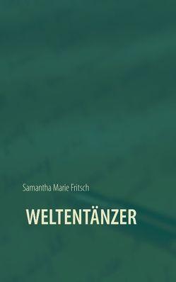 Weltentänzer von Fritsch,  Samantha Marie