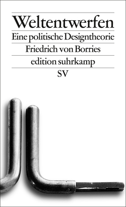 Weltentwerfen von von Borries,  Friedrich