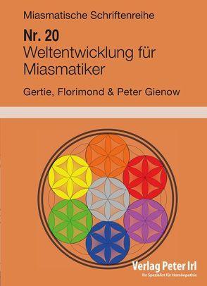 Weltentwicklung für Miasmatiker von Gienow,  Florimond, Gienow,  Gertie, Gienow,  Peter