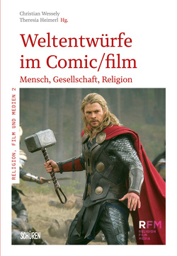 Weltentwürfe im Comic/Film von Heimerl,  Theresia, Wessely,  Christian