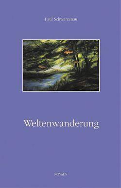Weltenwanderung von Schwarzenau,  Paul