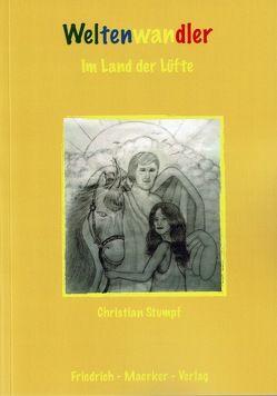 Weltenwandler – Im Land der Lüfte von Stumpf SAC,  Christian