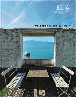 Welterbe in der Schweiz von Iten,  Ernst