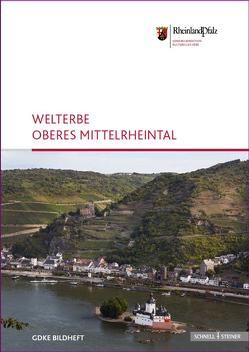 Welterbe oberes Mittelrheintal von Generaldirektion Kulturelles Erbe,  Rheinland-Pfalz, Pecht,  Andreas