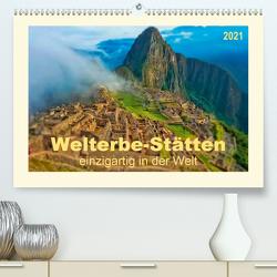 Welterbe-Stätten – einzigartig in der Welt (Premium, hochwertiger DIN A2 Wandkalender 2021, Kunstdruck in Hochglanz) von Roder,  Peter
