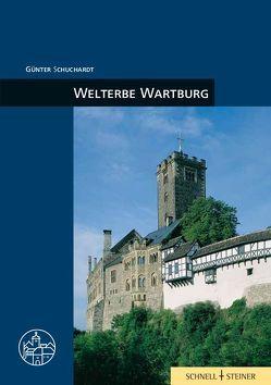 Welterbe Wartburg von Altwasser,  Elmar, Kneise,  Ulrich, Schuchardt,  Günter