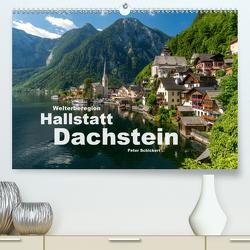 Welterberegion Hallstatt Dachstein (Premium, hochwertiger DIN A2 Wandkalender 2020, Kunstdruck in Hochglanz) von Schickert,  Peter