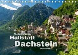 Welterberegion Hallstatt Dachstein (Tischkalender 2018 DIN A5 quer) von Schickert,  Peter