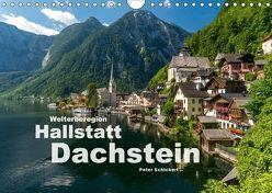 Welterberegion Hallstatt Dachstein (Wandkalender 2018 DIN A4 quer) von Schickert,  Peter