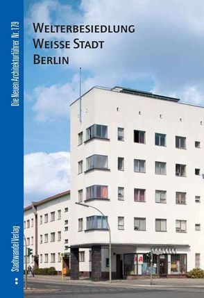 Welterbesiedlung Weiße Stadt Berlin von Bolk,  Florian, Krüger,  Thomas Michael