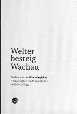 Welterbesteig Wachau von Haipl,  Clemens, Schutting,  Julian, Simon,  Christoph, Stiller,  Michael