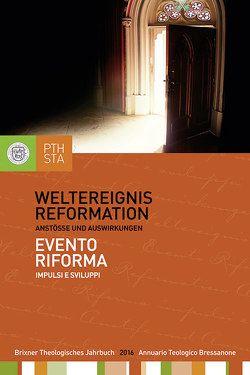 Weltereignis Reformation von Ernesti,  Jörg, Lintner,  Martin M., Moling,  Markus