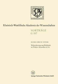 Welteroberung und Weltfriede im Wirken Alexanders d. Gr. von Stier,  Hans Erich