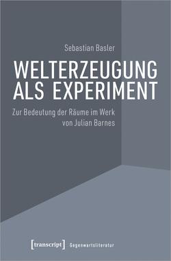 Welterzeugung als Experiment von Basler,  Sebastian