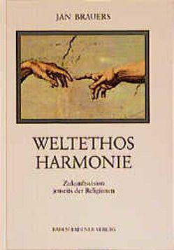 Weltethos Harmonie von Brauers,  Jan