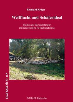 Weltflucht und Schäferideal von Krüger,  Reinhard