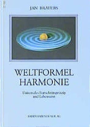 Weltformel Harmonie von Brauers,  Jan