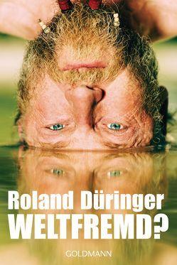 Weltfremd? von Düringer ,  Roland