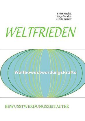 Weltfrieden von Hache,  Ernst, Sander,  Heinz, Sander,  Katja