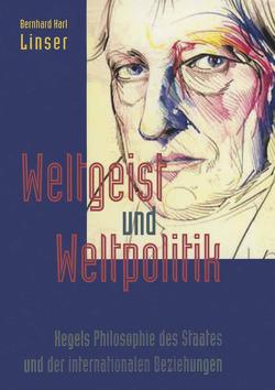 Weltgeist und Weltpolitik von Linser,  Bernhard K.