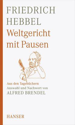 Weltgericht mit Pausen von Brendel,  Alfred, Hebbel,  Friedrich