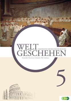 Weltgeschehen. Geschichte und Politische Bildung 5 von Bruckmüller,  Ernst, Donnermair,  Christa, Mandorfer, , Öhl, Treiblmayr,  Christopher