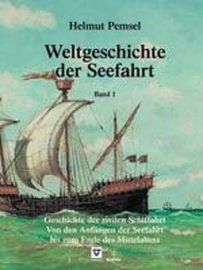 Weltgeschichte der Seefahrt / Geschichte der zivilen Schiffahrt von Pemsel,  Helmut