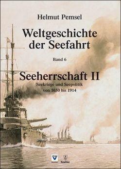 Weltgeschichte der Seefahrt / Seeherrschaft II von Pemsel,  Helmut
