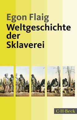 Weltgeschichte der Sklaverei von Flaig,  Egon