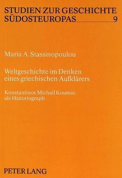 Weltgeschichte im Denken eines griechischen Aufklärers von Stassinopoulou,  Maria