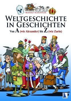 Weltgeschichte in Geschichten von Schuppler,  Rudolf