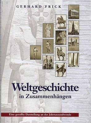 Weltgeschichte in Zusammenhängen von Frick,  Gerhard