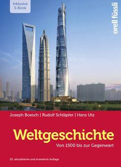 Weltgeschichte – inkl. E-Book von Boesch,  Joseph, Utz,  Hans