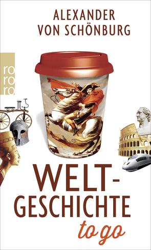 Weltgeschichte to go von Schönburg, Alexander von