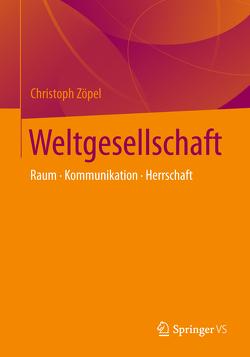 Weltgesellschaft von Zöpel,  Christoph