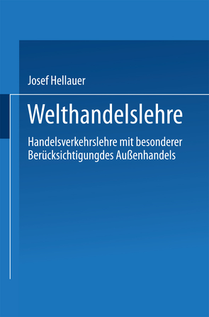 Welthandelslehre von Hellauer,  Josef