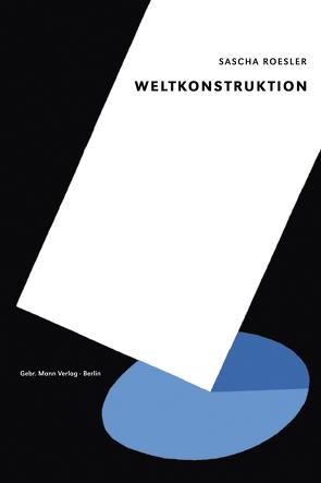 Weltkonstruktion von Roesler,  Sascha, Vellinga,  Marcel