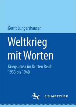 Weltkrieg mit Worten von Lungershausen,  Gerrit