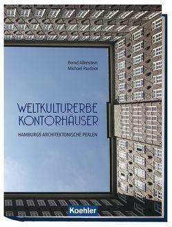 Welterbe Kontorhäuser von Allenstein,  Bernd, Pasdzior,  Michael